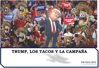 TRUMP, LOS TACOS Y LA CAMPAÑA