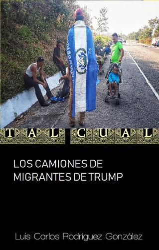 LOS CAMIONES DE MIGRANTES DE TRUMP