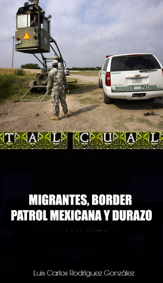 MIGRANTES, BORDER PATROL MEXICANA Y DURAZO
