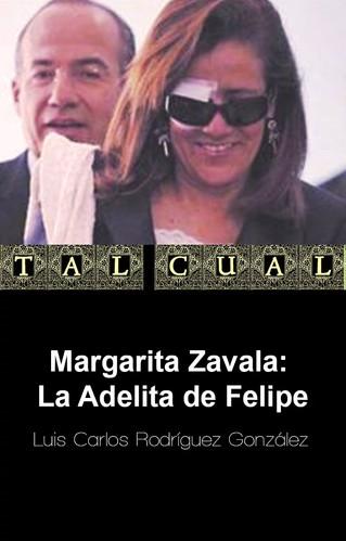 Margarita Zavala: La Adelita de Felipe