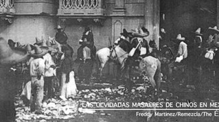 LAS OLVIDADAS MASACRES DE CHINOS EN MEXICO