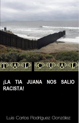 ¡LA TIA JUANA NOS SALIO RACISTA!