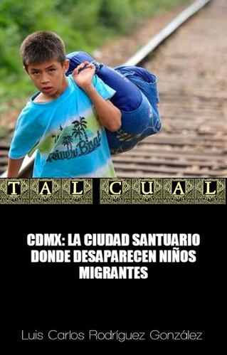 CDMX: LA CIUDAD SANTUARIO DONDE DESAPARECEN NIÑOS MIGRANTES