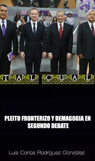 PLEITO FRONTERIZO Y DEMAGOGIA EN SEGUNDO DEBATE