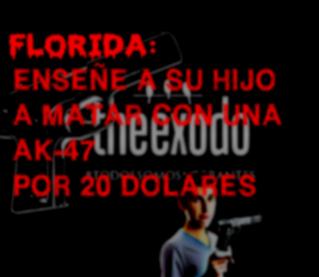 FLORIDA: ENSEÑE A SU HIJO A MATAR CON UNA AK-47 POR 20 DOLARES