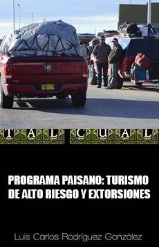 PROGRAMA PAISANO: TURISMO DE ALTO RIESGO Y EXTORSIONES