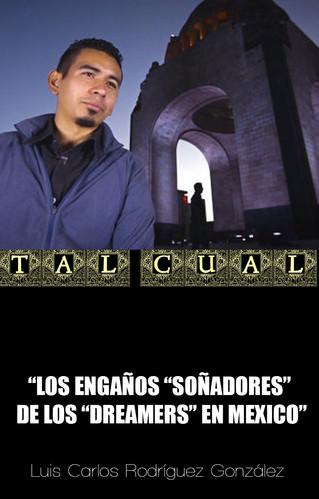 """LOS ENGAÑOS """"SOÑADORES"""" DE LOS """"DREAMERS"""" EN MEXICO"""