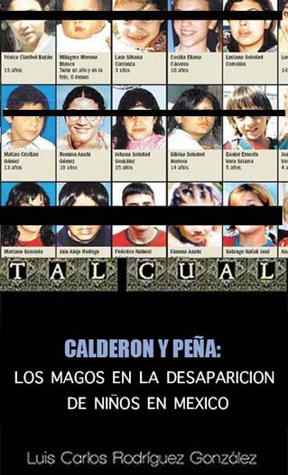 CALDERON Y PEÑA: LOS MAGOS EN LA DESAPARICION DE NIÑOS EN MEXICO