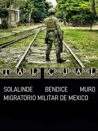SOLALINDE BENDICE MURO MIGRATORIO MILITAR DE MEXICO