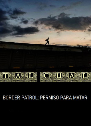 BORDER PATROL: PERMISO PARA MATAR
