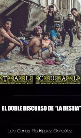 "EL DOBLE DISCURSO DE ""LA BESTIA"""