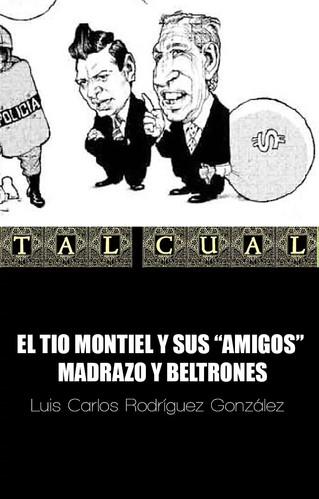 """EL TIO MONTIEL Y SUS """"AMIGOS"""" MADRAZO Y BELTRONES"""
