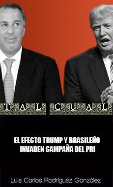 EL EFECTO TRUMP Y BRASILEÑO INVADEN CAMPAÑA DEL PRI