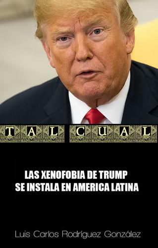 LAS XENOFOBIA DE TRUMP SE INSTALA EN AMERICA LATINA