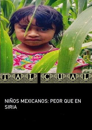 NIÑOS MEXICANOS: PEOR QUE EN SIRIA