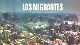 LOS MIGRANTES Y EL SISMO EN LA CIUDAD DE MEXICO
