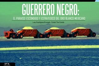 GUERRERO NEGRO: EL PARAISO ESCONDIDO Y ESTRATEGICO DEL ORO BLANCO MEXICANO