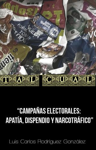 Campañas electorales: Apatía, dispendio y narcotráfico