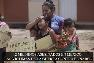 12 MIL NIÑOS ASESINADOS EN MEXICO: LAS VICTIMAS DE LA GUERRA CONTRA EL NARCO
