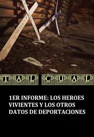 1ER INFORME: LOS HEROES VIVIENTES Y LOS OTROS DATOS DE DEPORTACIONES