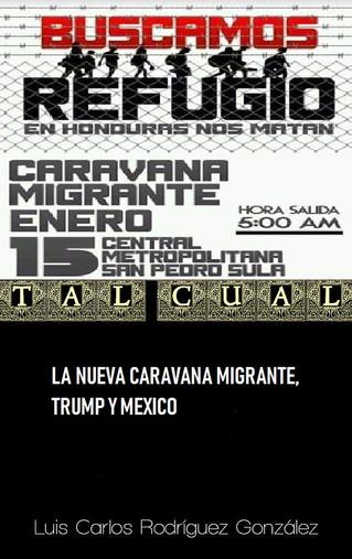 LA NUEVA CARAVANA MIGRANTE, TRUMP Y MEXICO