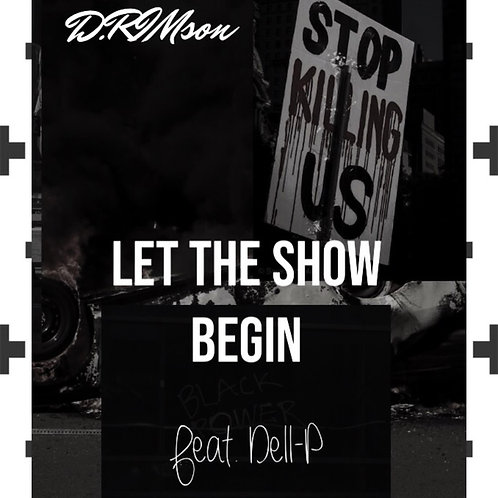 Let The Show Begin (Feat. Dell-P)