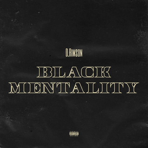 "D.Rim's New EP has Dropped today ""Black Mentality"""