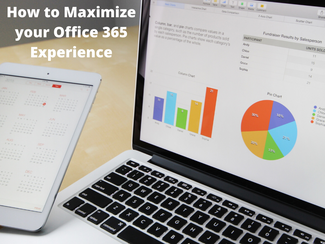 How to Maximize Your Office 365 Experience