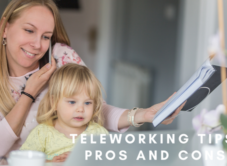 TELEWORKING TIPS, PROS AND CONS