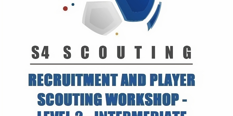 RECRUITMENT AND PLAYER SCOUTING WORKSHOP - LEVEL 2 - INTERMEDIATE