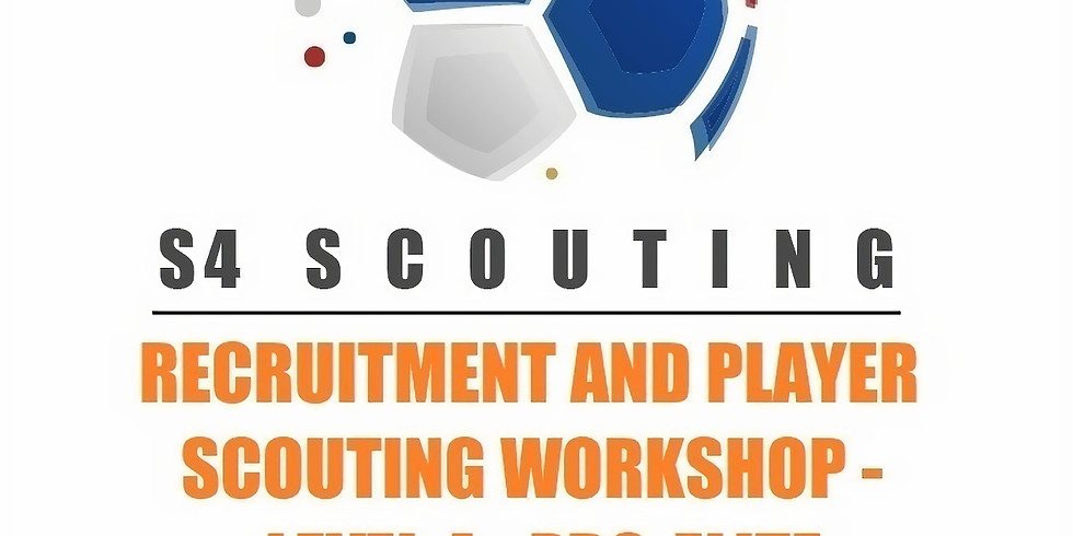 RECRUITMENT AND PLAYER SCOUTING WORKSHOP - LEVEL 4 - PRO-ELITE