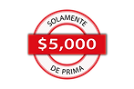SOLO $5000 DE PRIMA.png