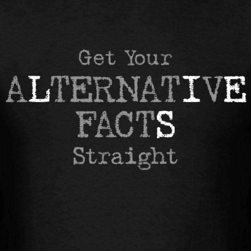 alternative facts, fake news,