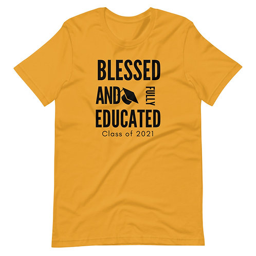 Blessed And Fully Educated ( Unisex )