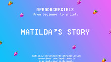 From beginner to artist: Matilda's story