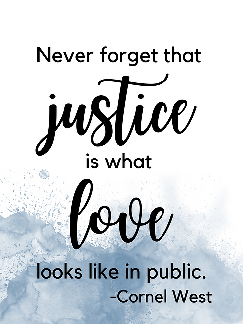 Never forget that justice is what love l