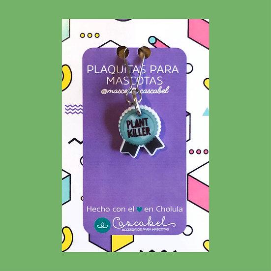 "Plaquita para gato Chico ""Plant Killer"""