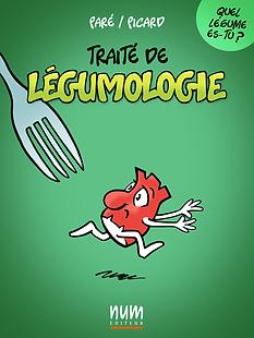 Traité de Légumologie. Texte: Michel Paré. Dessins: Gaëtan Picard.