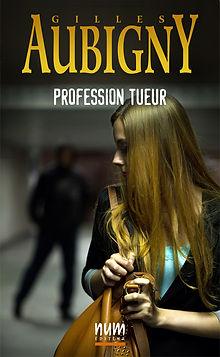 Profession Tueur de Gilles Aubigny.