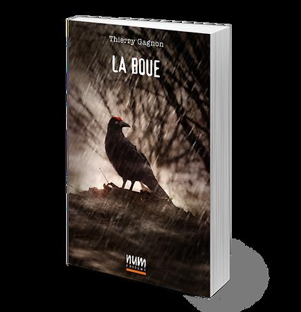 La boue de Thierry Gagnon, publié chez NUM Éditeur.