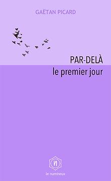 Le numineux | Par-delà le premier jour, de Gaëtan Picard
