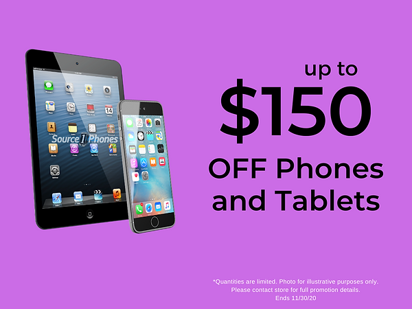 Save up to $150 off Phones and Tablets during our Black Friday sale!