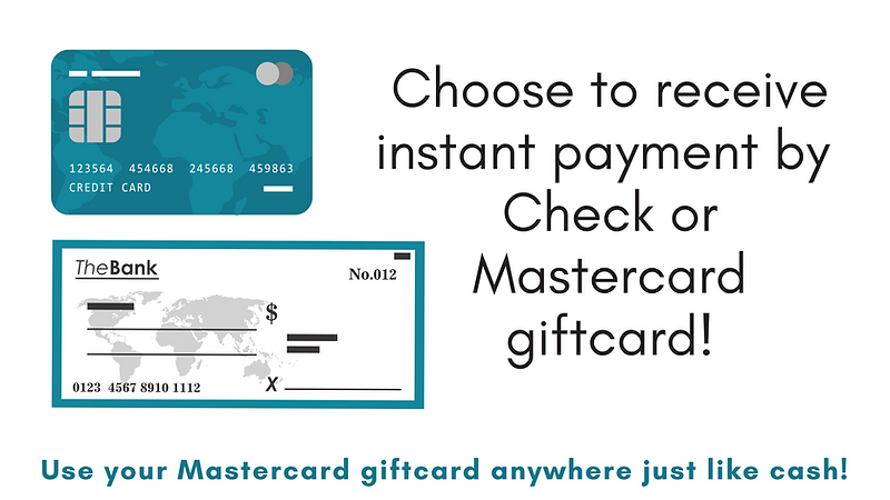 Get paid instantly for your phone or computer and choose to receive instant payment by Check or Mastercard gift card! You can use your Mastercard giftcard anywhere just like cash!