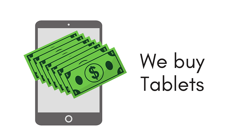 We buy new used and broken iPads and Tablets