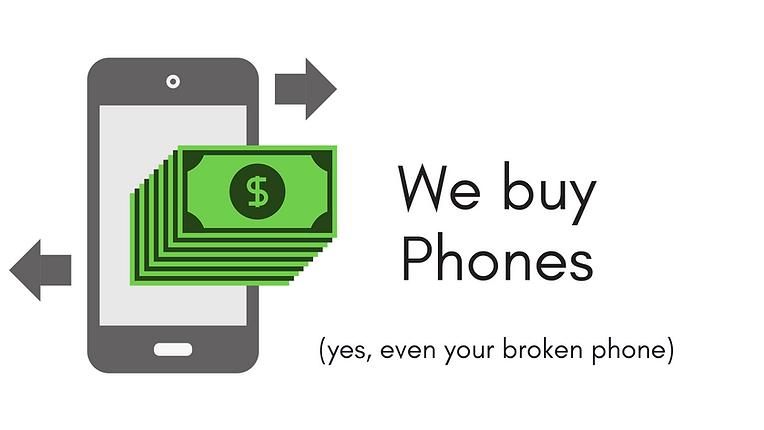 We buy new used and broken phones