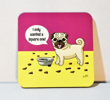 'Dog's Life: Fussy Pug' Coaster