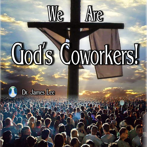 We are God's Coworkers! - Single Disc Sermon