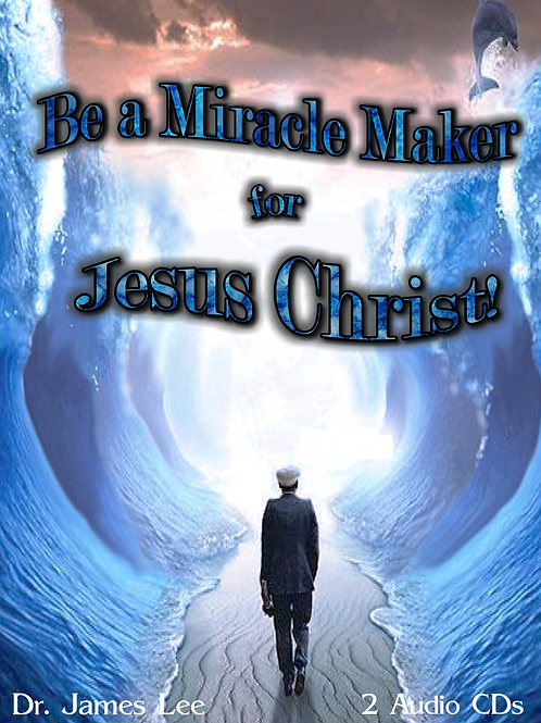 Be a Miracle Maker for Jesus Christ