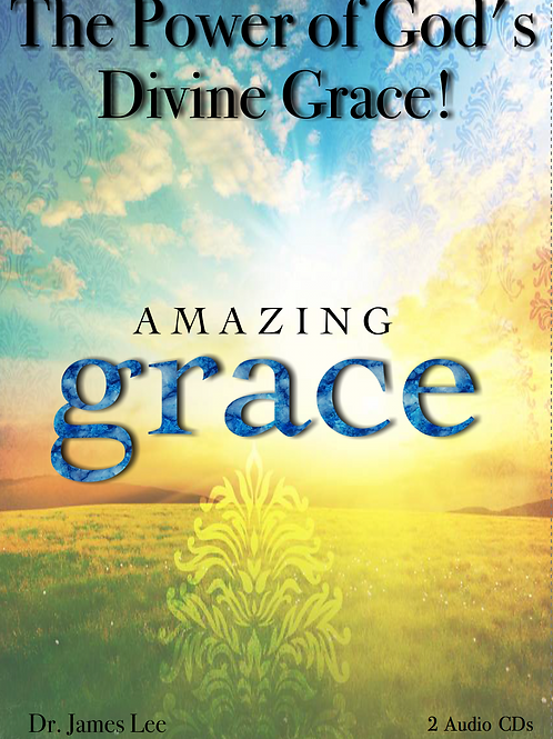 The Power of God's Divine Grace!