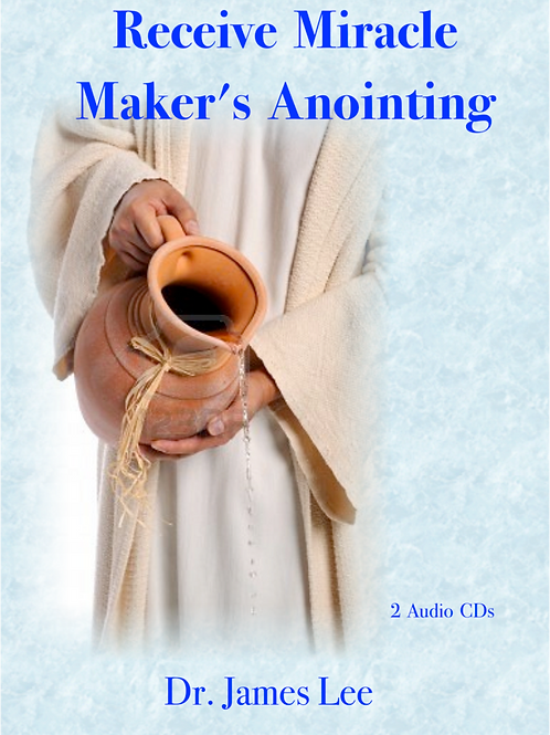 Receive the Miracle Maker's Anointing